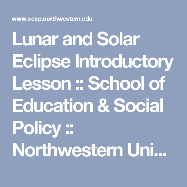 Lunar and Solar Eclipse Introductory Lesson :: School of Education & Social Policy :: Northwestern University