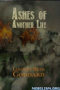 "ZombieBloodFights.com Blog: BLOOD:  Lindsey Beth Goddard releases ""Ashes of An..."