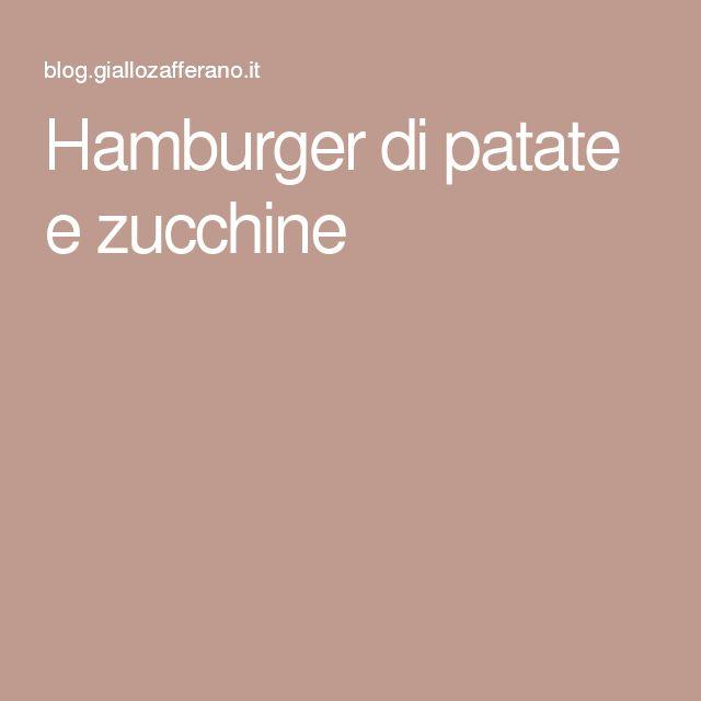 Hamburger di patate e zucchine
