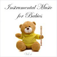 Instrumental Music for Babies, Vol. 4 — Baby Sleep Music & Sounds Library