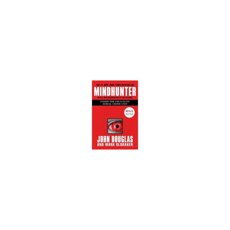 Mindhunter : Inside the FBI's Elite Serial Crime Unit (Paperback) (John Douglas & Mark Olshaker)