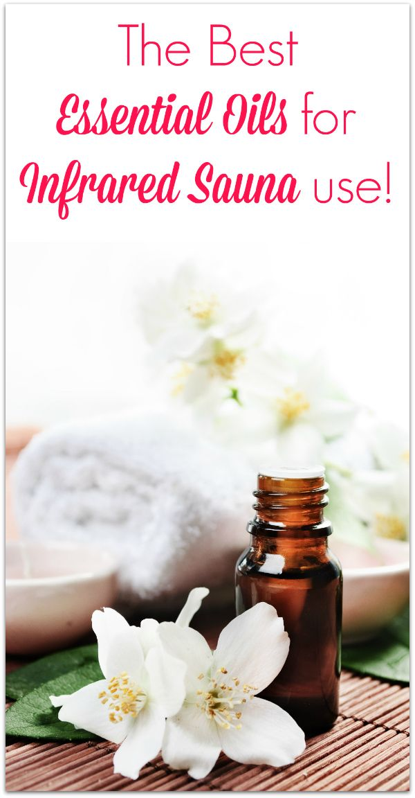 Learn the best essential oils for infrared sauna use! Combine infrared heat and essential oils for the ultimate in relaxation and healing!