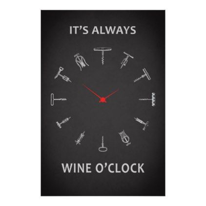 Its Always Wine O Clock - Poster  $27.80  by RoguesGallery67  - custom gift idea
