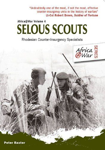 Selous Scouts: Rhodesian Counter-Insurgency Specialists (Africa@War) by Peter…
