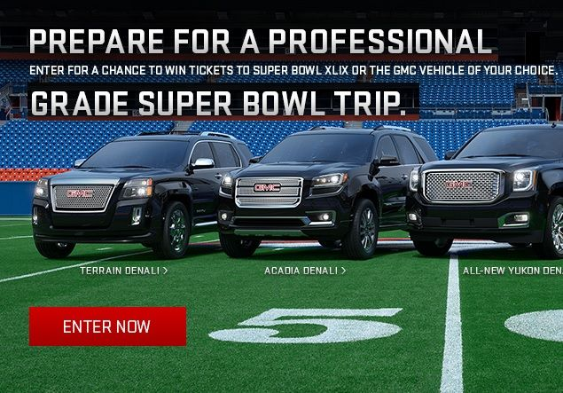nter the GMC Sweepstakes 2015 and you could win a car!!! The GMC NFL Fan Experience is waiting for you! Enter today and you could win Super Bowl XLIX!