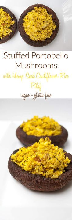 Stuffed Portobello Mushrooms with Hemp Seed Cauliflower Rice Pilaf (vegan, gluten free) - This recipe is perfect as a main dish or side for the holidays!