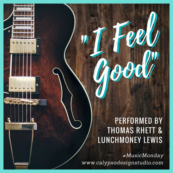 "L​et's start this week off right.  We all know that most Mondays are rough.  Maybe this song can make a difference this week.  You can't help but feel good when you hear the song ""I Feel Good"" by Thomas Rhett & LunchMoney Lewis.  It does the trick.   So here's the link to hear it for yourself.  Happy Monday! May it not completely suck..."