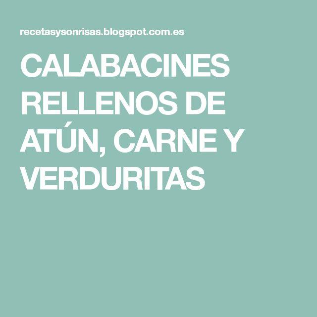 CALABACINES RELLENOS DE ATÚN, CARNE Y VERDURITAS