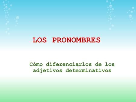 LOS PRONOMBRES Los pronombres son palabras que utilizamos en lugar de un sustantivo para designar a las personas, animales, cosas, ideas... El coche ha. - ppt video online descargar