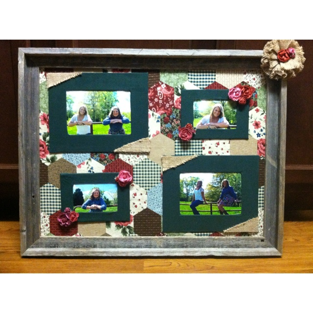 Birthday present I made for my mom! Barn wood frame, patchwork quilt attached to background (with fabric adhesive),fabric matted pics, and burlap/ rose scrapbook accents!!!