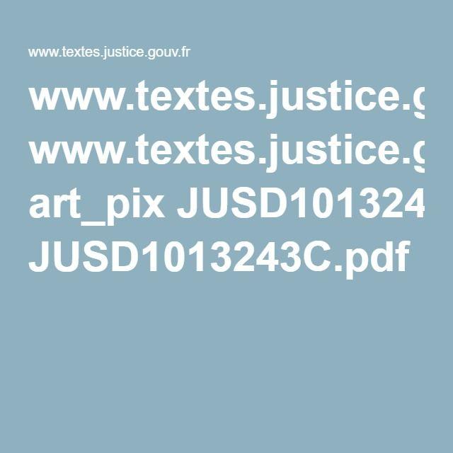 www.textes.justice.gouv.fr art_pix JUSD1013243C.pdf