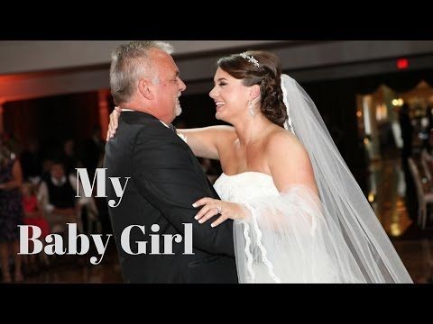 """My Baby Girl"" - The perfect father daughter wedding dance song! - YouTube"