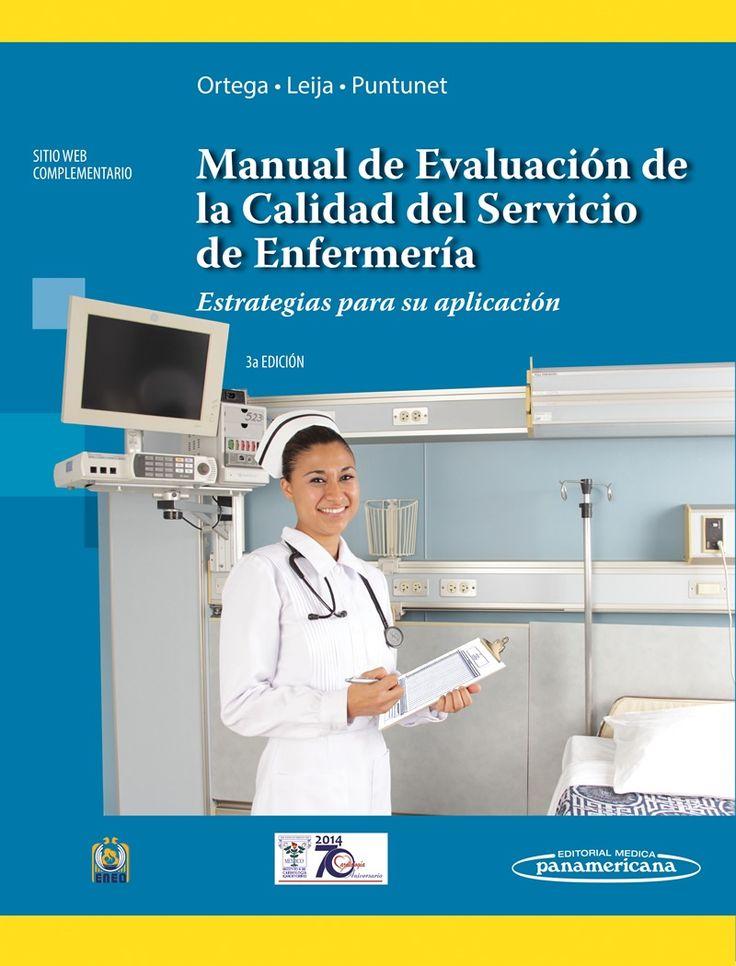 Manual de evaluación de la calidad del servicio de enfermeria: estrategias para su aplicación. 3ª ed. http://kmelot.biblioteca.udc.es/record=b1518872~S12*gag https://www.medicapanamericana.com/materialesComplementarios/Ortega-3/visor.aspx