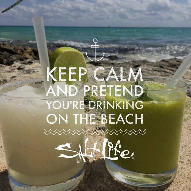 Keep Calm   Pretende You're Drinking On The Beach