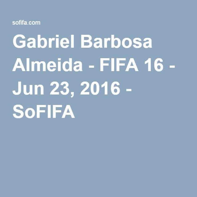 Gabriel Barbosa Almeida - FIFA 16 - Jun 23, 2016 - SoFIFA