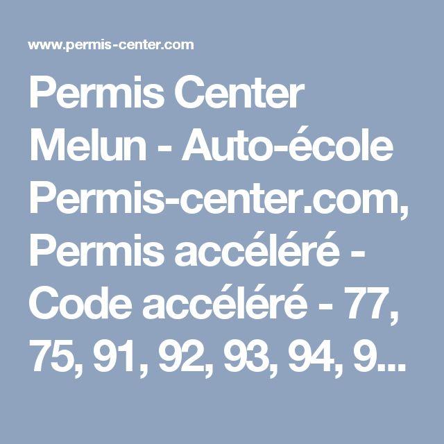 Permis Center Melun - Auto-école Permis-center.com, Permis accéléré - Code accéléré - 77, 75, 91, 92, 93, 94, 95, idf, paris