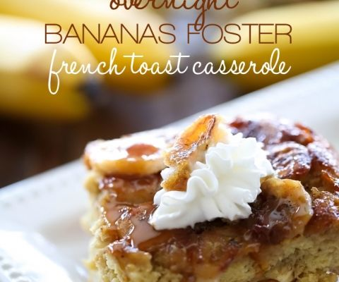 Overnight Bananas Foster French Toast | Recipe | Banana Foster, French ...