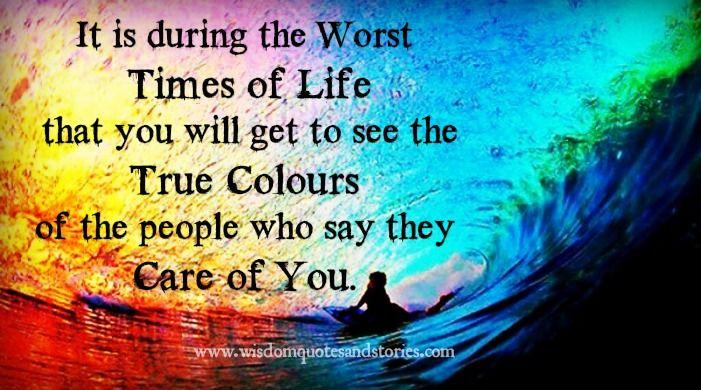 wisdom quotes and stories.com | ... your life , you see true colors of people - Wisdom Quotes and Stories