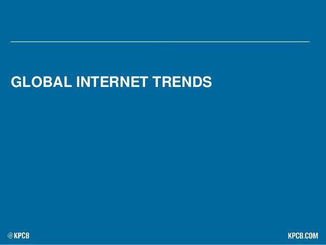 GLOBAL INTERNET TRENDS