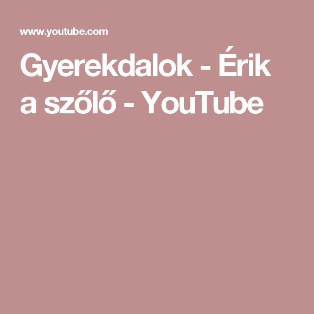 Gyerekdalok - Érik a szőlő - YouTube