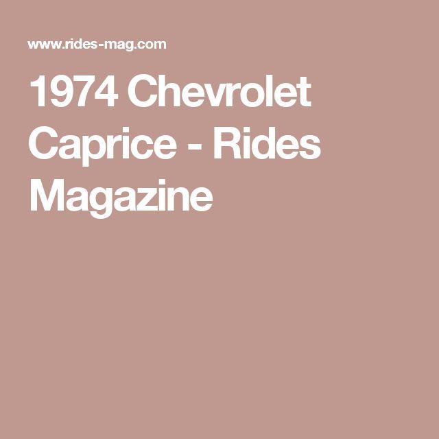1974 Chevrolet Caprice - Rides Magazine