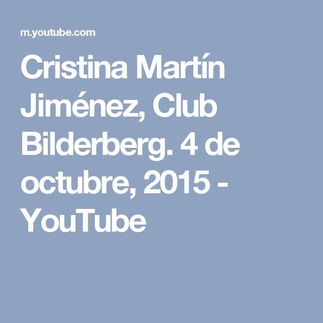 Cristina Martín Jiménez, Club Bilderberg. 4 de octubre, 2015 - YouTube