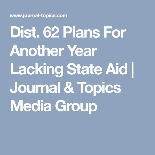 Dist. 62 Plans For Another Year Lacking State Aid | Journal & Topics Media Group
