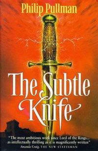'The Subtle Knife' by Philip Pullman (Book 2 in 'His Dark Materials'-trilogy)