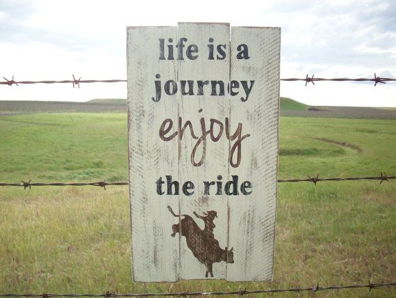 Western Sign / Rodeo Cowgirl Sign / Bull Rider / Country Western Decor / Life is a Journey Enjoy the Ride / Ranch Decor / Gift for Her