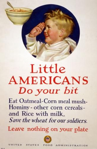 WWI Food Propaganda, US Food Administration   This is a more benign version of a war-time propaganda piece I describe in the book...you'll know it when you read it. I like how the boy's saluting his mush as if to say, 'good riddance'.