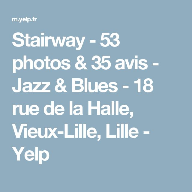 Stairway - 53 photos & 35 avis - Jazz & Blues - 18 rue de la Halle, Vieux-Lille, Lille - Yelp