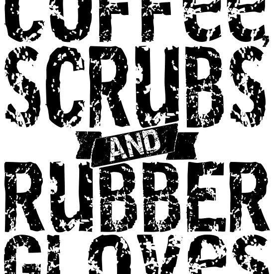 Coffee Scrubs & Rubber Gloves