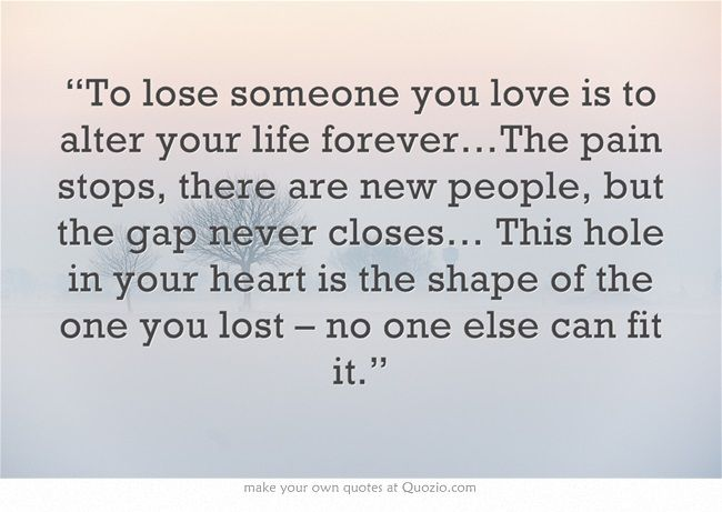 Quotes About Losing Someone You Love Tumblr : Losing Someone You Love Quotes Quote to Lose Someone