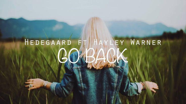 Hedegaard - Go Back ft. Hayley Warner (Lyrics / Lyrics Video)