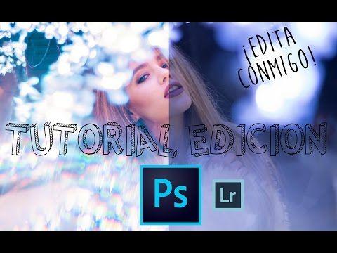 EDITAR con PHOTOSHOP Y LIGHTROOM / FOTOS LUCES - YouTube