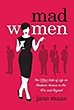 March: Mad Women: The Other Side of Life on Madison Avenue in the 1960s And Beyond | Jane Maas