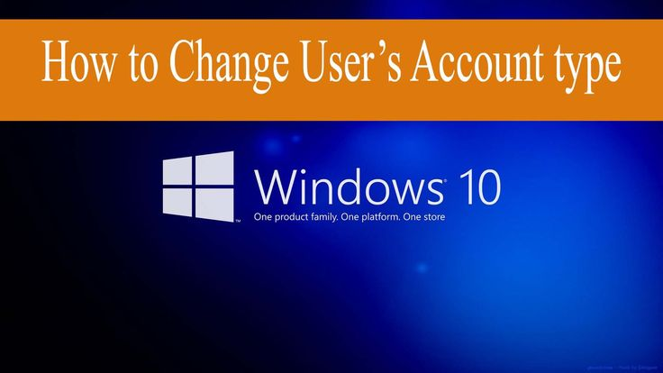 How to Change User's Account types in Window 10