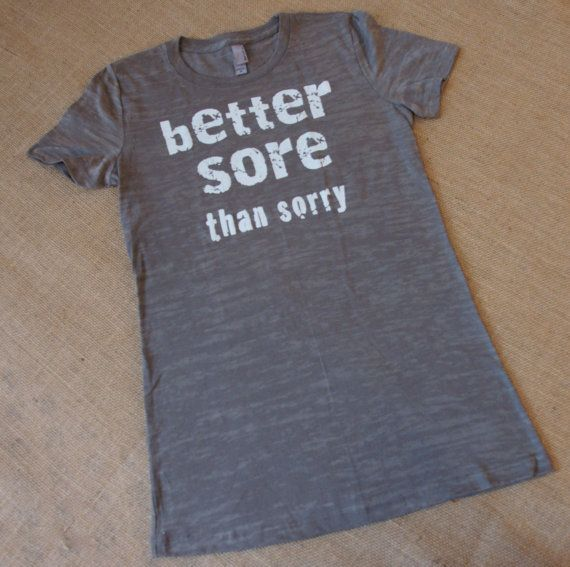 Hey, I found this really awesome Etsy listing at https://www.etsy.com/listing/118785335/workout-t-shirt-burnout-t-shirt-better