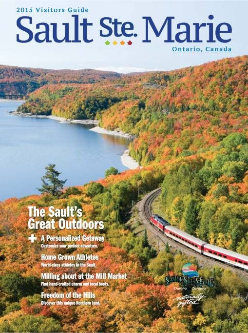 2015 Visitors Guide Sault Ste. Marie Ontario, Canada The Sault?s Great Outdoors + A Personalized Getaway Customize your perfect adventure. Home Grown