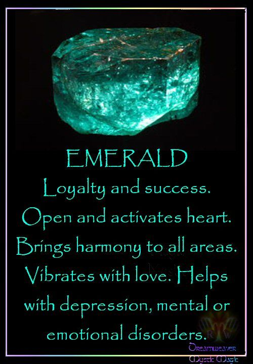 EMERALD Loyalty and success. Open and activates heart. Brings harmony to all areas. Vibrates with love. Helps with depression, mental or emotional disorders.