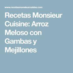 Recetas Monsieur Cuisine: Arroz Meloso con Gambas y Mejillones