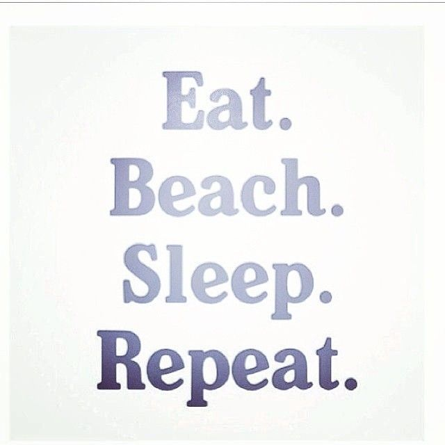Summer Motto, But In My Case Since I Do Not Live Near A Beach, It Is Eat.