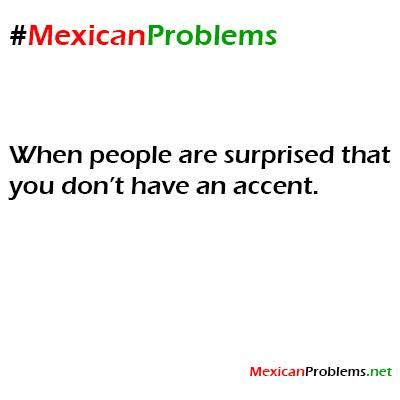 Mexican Problem #9166 -HISPANIC PROBLEMS there are hispanic people born in AMERICA!!!!