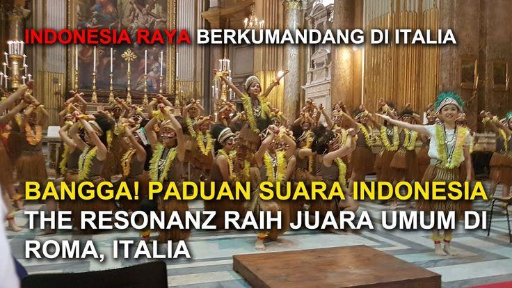 BANGGA! PADUAN SUARA INDONESIA THE RESONANZ RAIH JUARA UMUM DI ROMA ITALIA