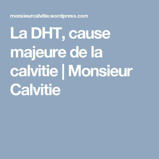 La DHT, cause majeure de la calvitie | Monsieur Calvitie