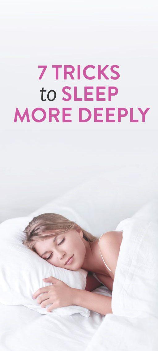 7 Tricks To Sleep More Deeply