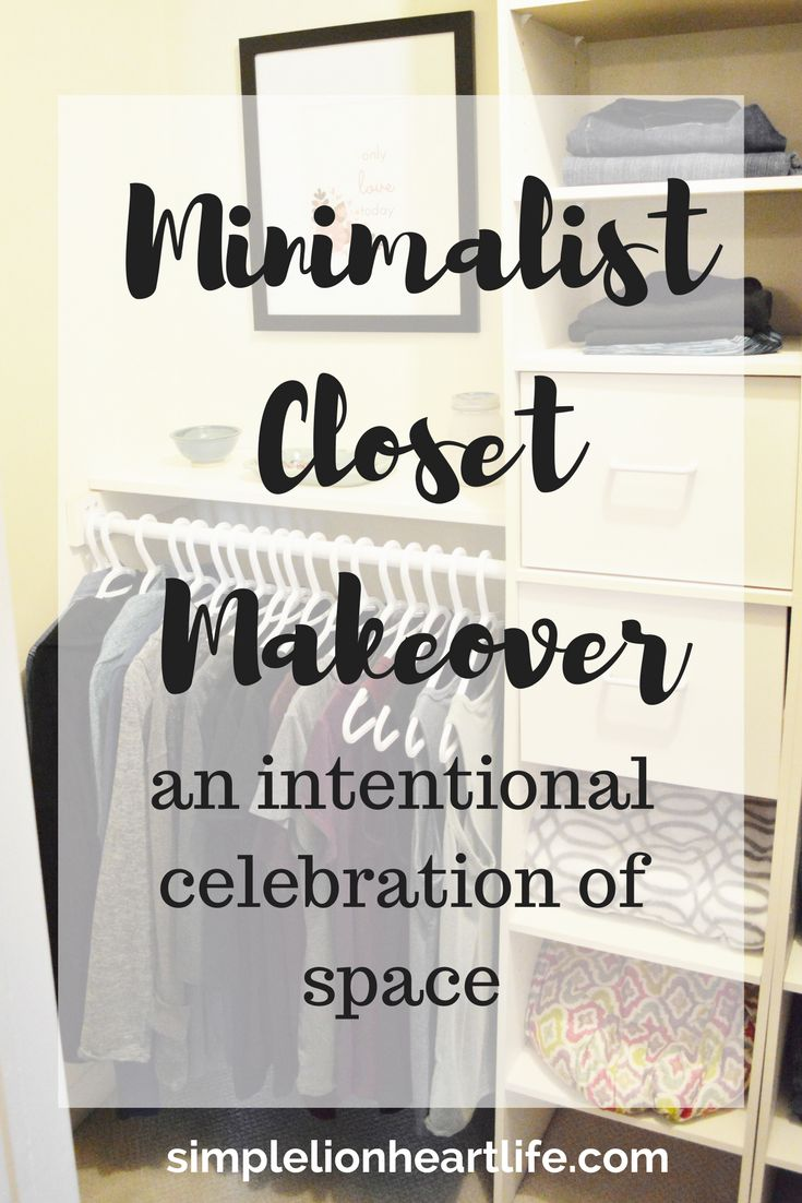 Minimalist closet makeover - an intentional celebration of space. Capsule wardrobe. Declutter your closet. Minimalist wardrobe.