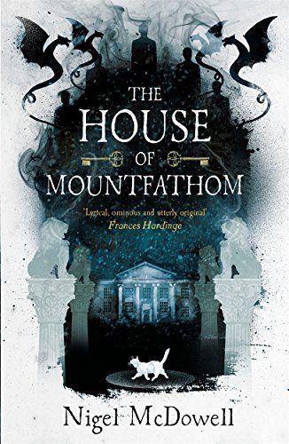 The House of Mountfathom by Nigel McDowell https://www.amazon.com/dp/1471404048/ref=cm_sw_r_pi_dp_x_27EeAbWKVHA0D