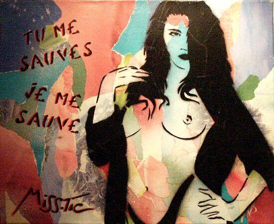 #streetart #misstic  Miss Tic Erotic - Tu me sauves je me sauve