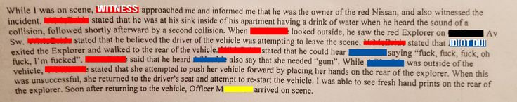 I just got my hands on the police report from a DUI accident that totaled my car in the middle of the night. The witness statement and officer transcription are excellent. http://ift.tt/2gD5P7o